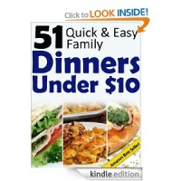 Free for Kindle: 51 Quick & Easy Family Dinners Under $10 eBook