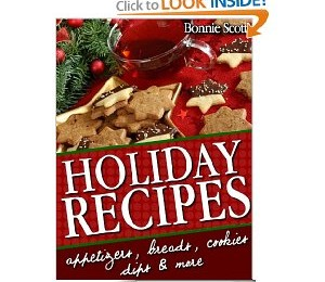 Free Book Download: Holiday Recipes 150 Easy Recipes and Gifts From Your Kitchen